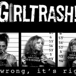 Girltrash! – bigger and better?